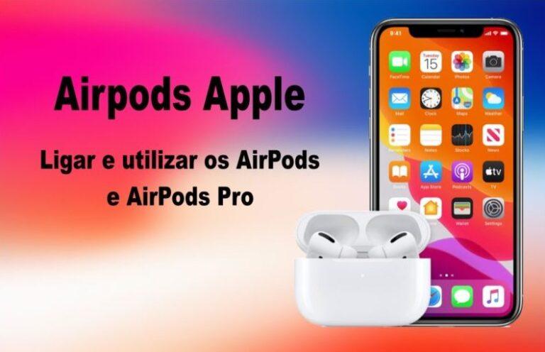 Ligar e utilizar os AirPods e AirPods Pro